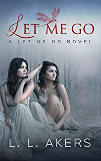 Let Me Go: A Let Me Go Novel by L.L. Akers ebook deal