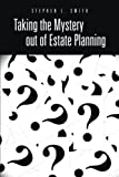 Taking the Mystery Out of Estate Planning