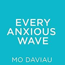 Every Anxious Wave Audiobook by Mo Daviau Narrated by Zach Villa