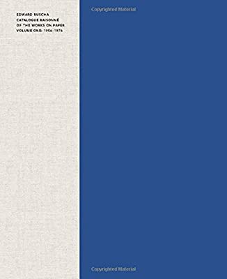 Edward Ruscha: Catalogue Raisonne of the Works on Paper, Volume 1: 1956-1976