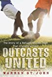 img - for Outcasts United( The Story of a Refugee Soccer Team That Changed a Town)[OUTCASTS UNITED][Paperback] book / textbook / text book