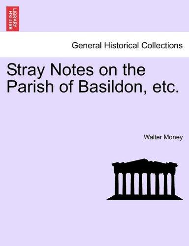 Stray Notes on the Parish of Basildon, etc.