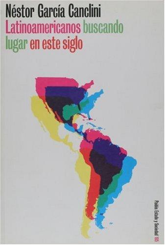 Latinoamericanos buscando un lugar en este siglo (Paidos Estado y Sociedad) (Spanish Edition)