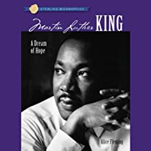 Sterling Biographies: Martin Luther King Jr. (       UNABRIDGED) by Alice Fleming Narrated by Jay Snyder