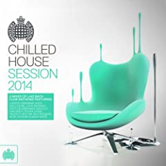 Chilled House Session 2014 - Ministry of Sound