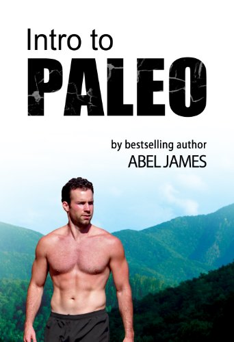 Intro to Paleo: Quick-Start Diet Guide to Burn Fat, Lose Weight, and Build Muscle by Abel James, George Bryant