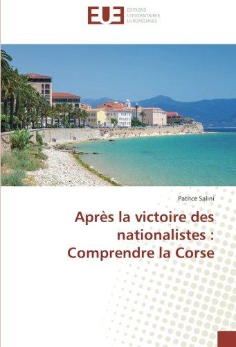 Après la victoire des nationalistes : Comprendre la Corse