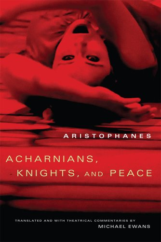 Acharnians, Knights, and Peace (Oklahoma Series in Classical Culture)