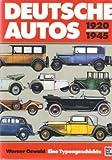 img - for Deutsche Autos 1920-1945: Alle deutschen Personenwagen der damaligen Zeit book / textbook / text book