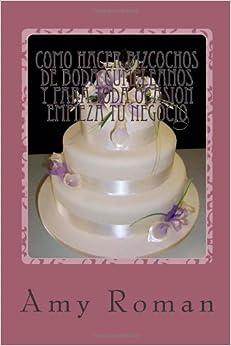 : Confeccion y decoracion de bizcochos. (Volume 1) (Spanish Edition