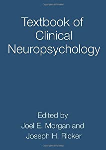 Textbook of Clinical Neuropsychology (Studies on Neuropsychology, Neurology and Cognition)