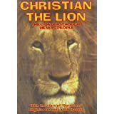 Christian the Lion (The Lion Who Thought He Was People) ~ Bill Travers