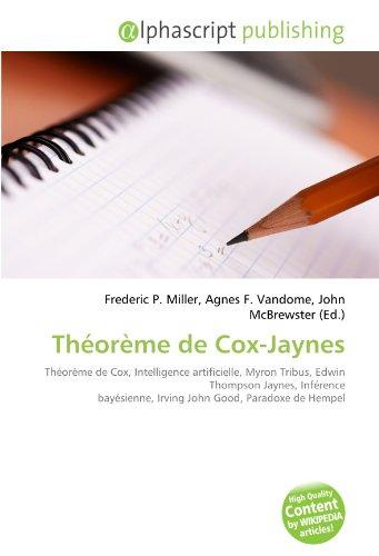 Théorème de Cox-Jaynes: Théorème de Cox, Intelligence artificielle, Myron Tribus, Edwin Thompson Jaynes, Inférence bayésienne, Irving John Good, Paradoxe de Hempel