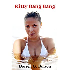 "Kitty Bang Bang (Kindle Edition) By Darren G. Burton          Buy new: $2.99          First tagged ""tablet"" by Linda McKay"