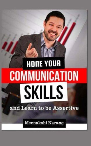 Hone Your Communication Skills And Learn To Be Assertive
