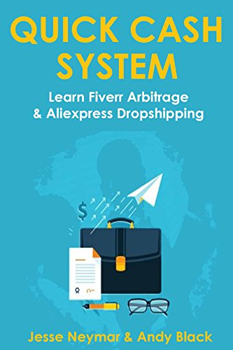 QUICK CASH SYSTEM: Learn Fiverr Arbitrage & Aliexpress Dropshipping PDF