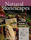 img - for Natural Stonescapes : The Art and Craft of Stone Placement (Paperback)--by Richard L. Dube [1999 Edition] book / textbook / text book