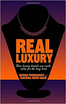 Real Luxury: How Luxury Brands Can Create Value For The Long Term