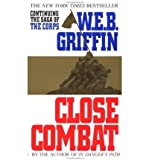 [Close Combat] [by: W.E.B. Griffin] W.E.B. Griffin