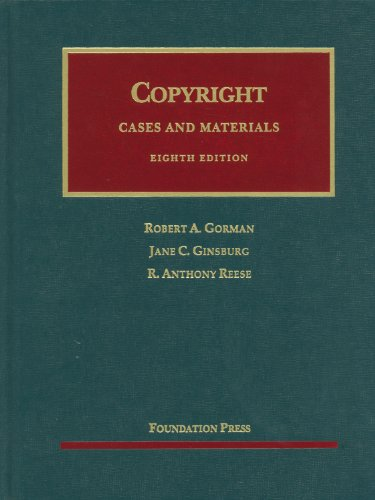 Gorman, Ginsburg and Reese's Copyright, 8th (University...
