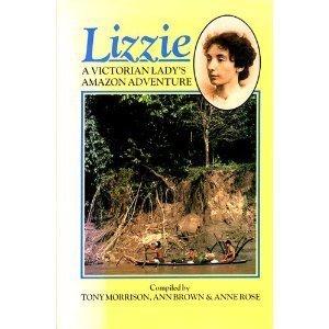Lizzie: A Victorian Lady's Amazon Adventure