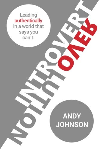Introvert Revolution: Leading Authentically in a World That Says You Can't