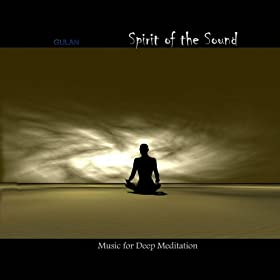 "Gulan ""Spirit of the Sound"". Ambient Meditation Healing Space music."