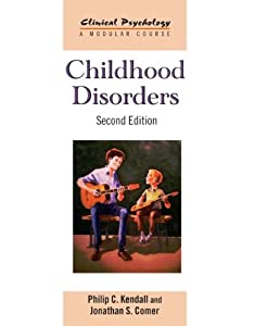 Childhood Disorders: Second Edition (Clinical Psychology: A Modular Course)