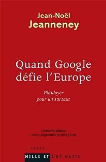 Quand Google défie l'Europe : plaidoyer pour un sursaut, Jeanneney, Jean-Noël