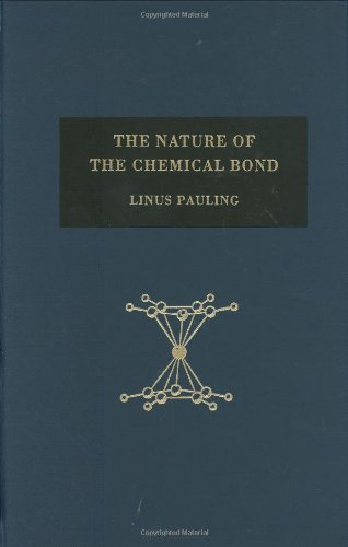 The Nature Of The Chemical Bond And The Structure Of Molecules And Crystals: An Introduction To Modern Structural Chemistry