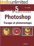Cahier n85 d'exercices Photoshop - Tr...
