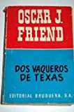 img - for DOS VAQUEROS DE TEXAS. book / textbook / text book