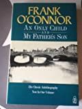 "An Only Child  and "" My Father's Son "": an autobiography (0330304208) by O'Connor, Frank"