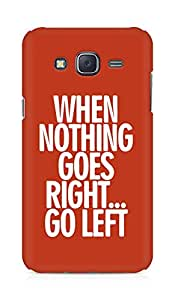 AMEZ when nothing goes right go left Back Cover For Samsung Galaxy J5