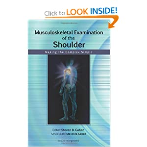 Musculoskeletal Examination of the Shoulder: Making the Complex Simple (Musculoskeletal Examination Making the Complex Simple)