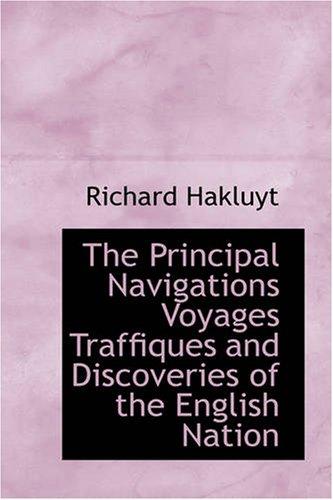 Los principales navegaciones, viajes, Traffiques y descubrimientos de la nación inglesa