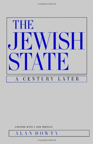 The Jewish State: A Century Later, Updated With a New...