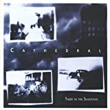 There in the Shadows by Cathedral (1999-05-11)