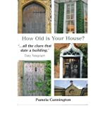 How Old is Your House? Pamela Cunnington