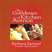 The Goddesses of Kitchen Avenue | [Barbara Samuel]
