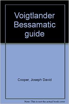 Voigtlander Bessamatic guide: Joseph David Cooper: Amazon.com: Books