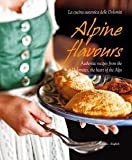 img - for Miriam Bacher: Alpine Flavours : Authentic Recipes from the Dolomites, the Heart of the Alps (Hardcover); 2013 Edition book / textbook / text book