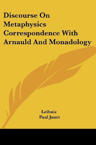 Discourse on Metaphysics Correspondence with Arnauld and Monadology