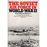 The Soviet Air Force in World War II: The Official History