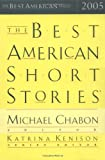 The Best American Short Stories 2005 (The Best American Series)