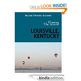 Running The World: Louisville, Kentucky (Blaze Travel Guides)