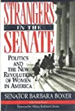 Strangers in the Senate: Politics and the New Revolution of Women in America (1882605063) by Barbara Boxer