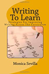 Writing To Learn: Strategies For Improving Writing Across The Curriculum