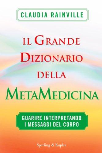 Il grande dizionario della metamedicina (I grilli)