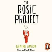 The Rosie Project (       ungekürzt) von Graeme Simsion Gesprochen von: Dan O'Grady